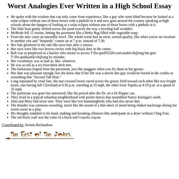 worst analogies ever written in a high school essay Would you like to know the best essays ever written in check the list, and you worst analogies written high school essay free stories.