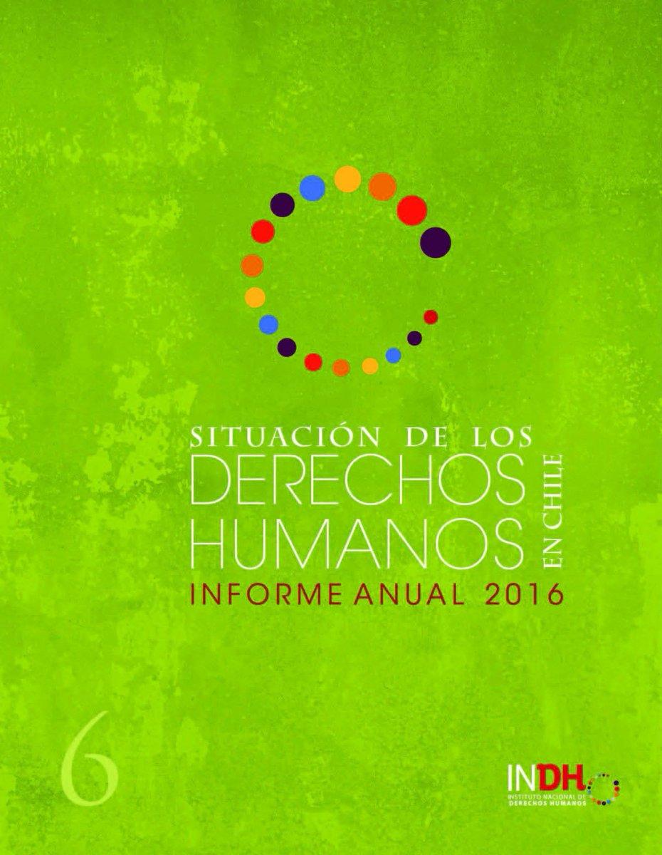 Descarga aquí el Informe Anual Situación de los Derechos Humanos en Chile 2016 https://t.co/oc9lcs7I6i #InformeINDH https://t.co/WxObaN6D69