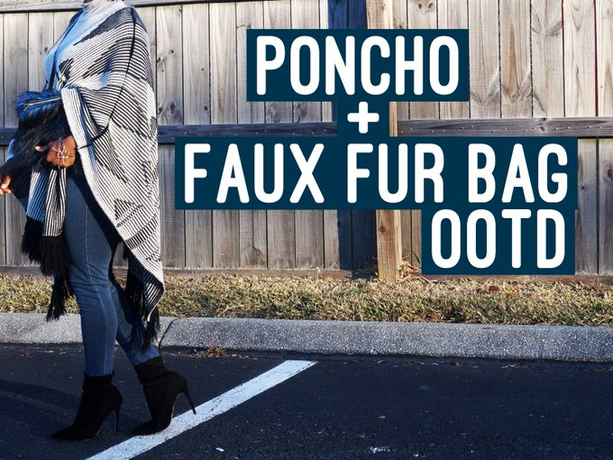 Poncho + Faux Fur Bag OOTD