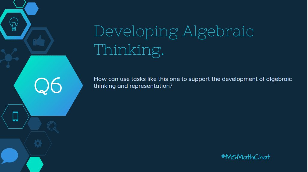 Q6 How can tasks like this one support the development of algebraic thinking and representation? #msmathchat https://t.co/Q0EcVbQYN8