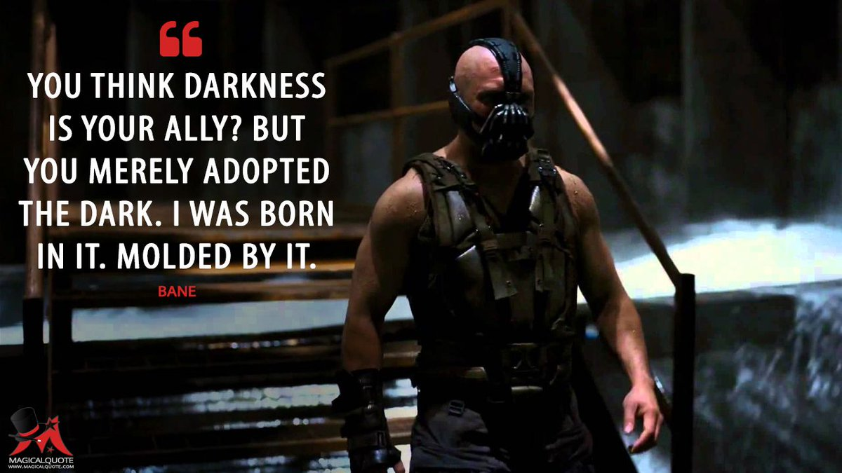 Magicalquote On Twitter Bane You Think Darkness Is Your Ally But You Merely Adopted The Dark I Was Born In It Molded By It Thedarkknightrises Moviequotes Https T Co Gupvu4halo