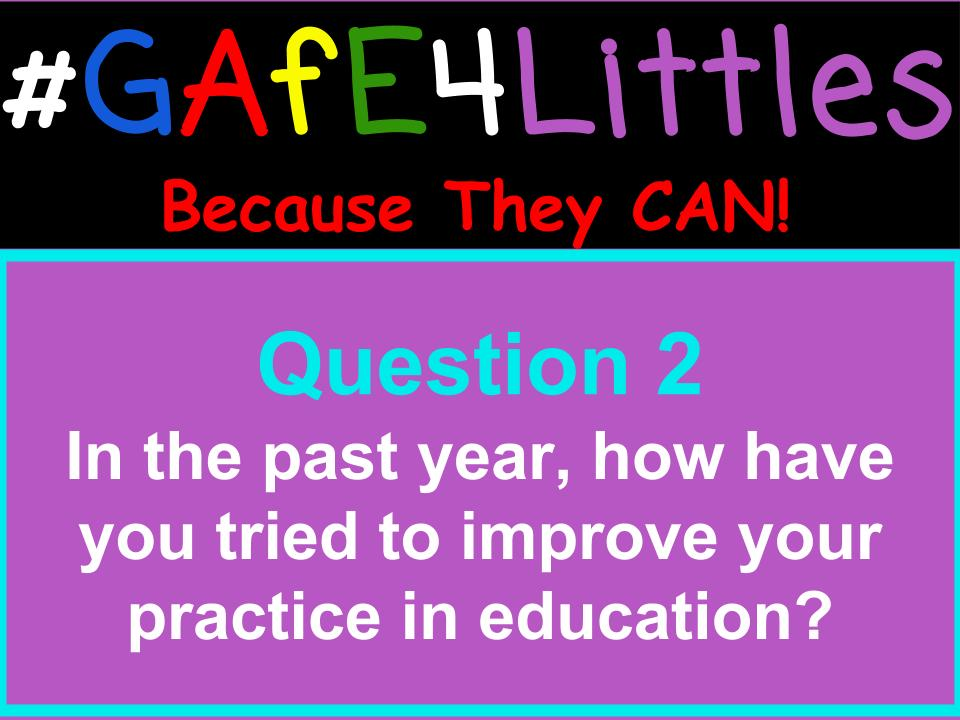 Q2 In this past year, how have you tried to improve your practice in education? #gafe4littles https://t.co/yI8mU3O8bK
