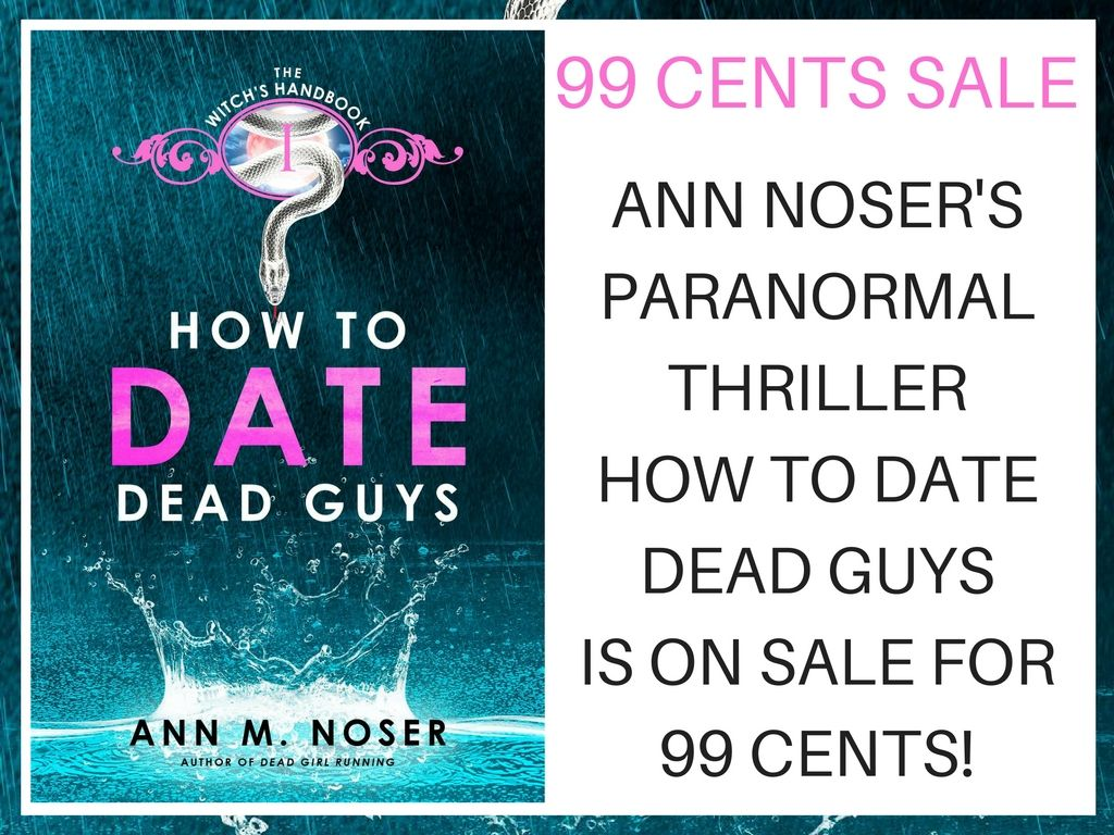 Ann Noser's #Paranormal #Thriller How to Date Dead Guys is on #sale for #99Cents! https://t.co/HVJ9vpjkFY https://t.co/9aN2OQSBQc