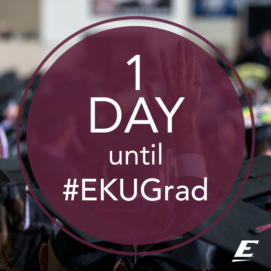 1 more day! #EKUGrad https://t.co/XkCVp5W4SG
