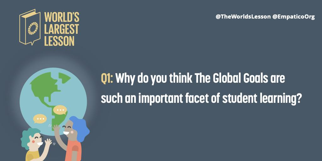 Q1: Why do you think The Global Goals are such an important facet of student learning? #WLLEmpatico