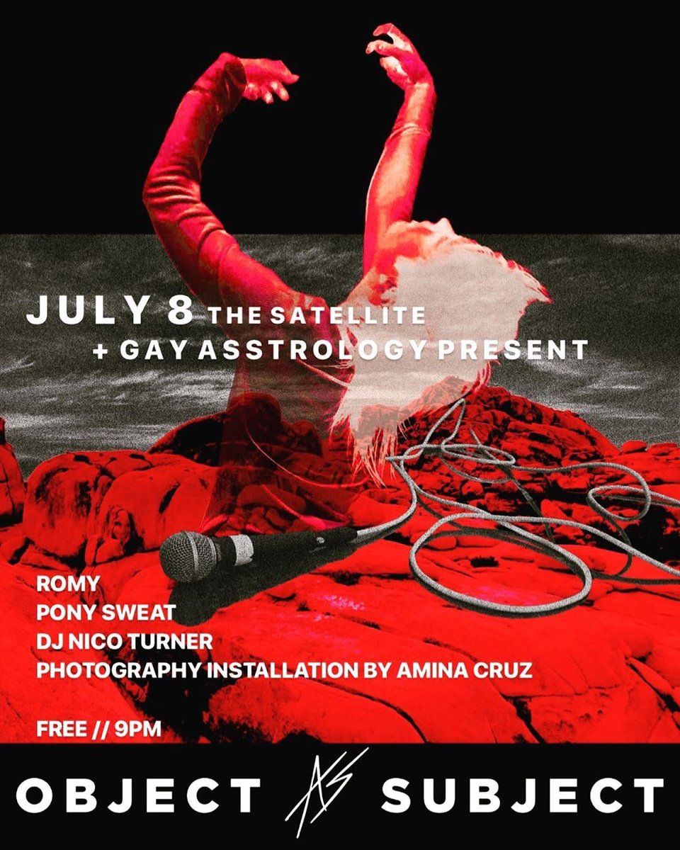#SatelliteResidency JULY @objectassubject NIGHT 1 on MON 7/8. #FreeShow with @RomyRamoney @ponysweat DJ sets by #NicoTurner and #artinstallation by @AminaCruzPhoto Presented by #GayAsstrology