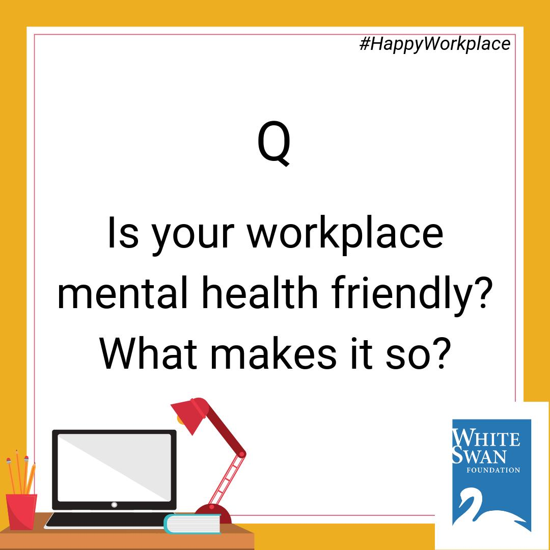 e23ab0ea8000 We are talking about workplace mental health this fortnight. Tell us if you  think your workplace is mental health friendly. What makes it so?