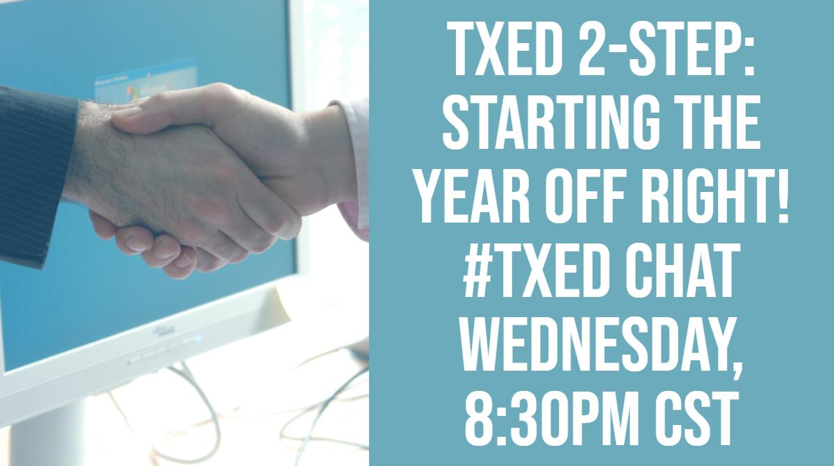Join #TXed tomorrow at 8:30 CST as we continue our #TXed2Step summer chat.  Two questions with plenty of time to collaborate and enjoy your summer.   #edchat #leadupchat #tlap #LeadLAP #KidsDeserveIt #elemchat #edtech