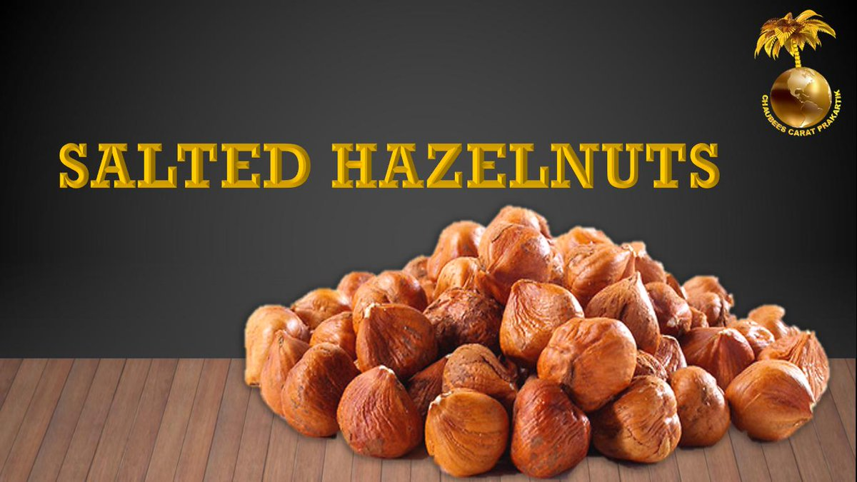 Salted Hazelnuts ISO Certified 9001 : 9004