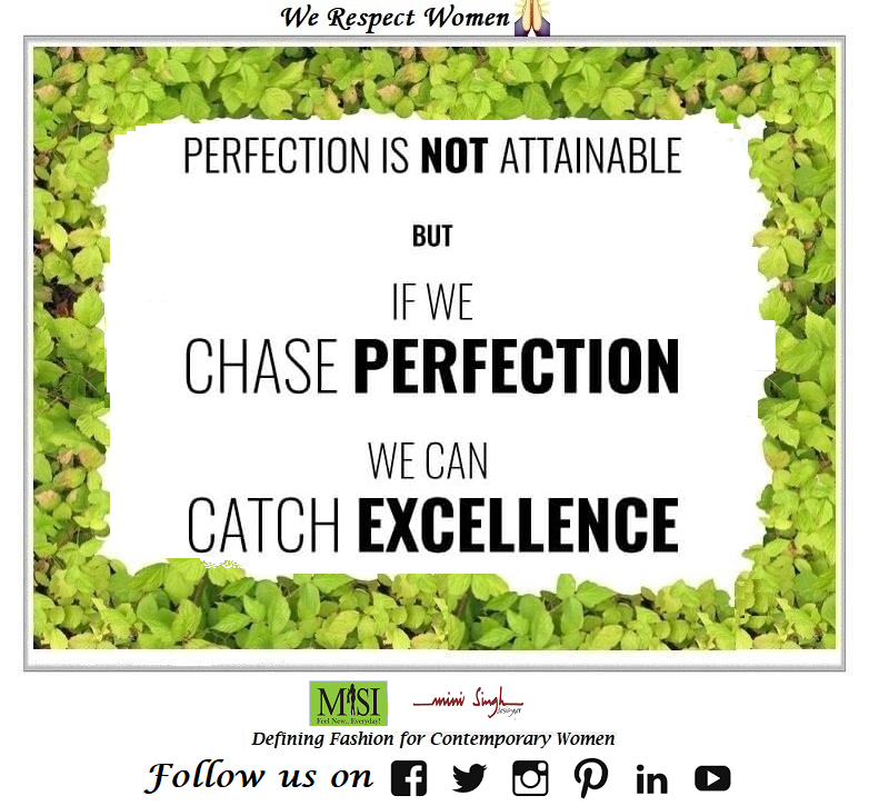 No one is #perfect, #perfection can't be #attained but in race of #chasing perfection #excellence can be #achieved. Good #Morning! Have A #Good Day!! #Minisinghwishes #Minisinghmotivation #Minisinghinspiration #Minisinghoptimism #MinisinghPositivity #MinisinghThoughts