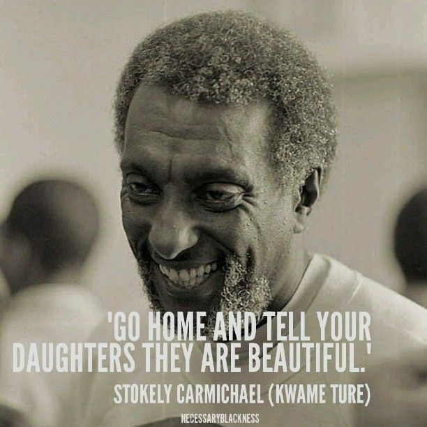 Happy Birthday to this great Freedom Fighter!!! STOKELY CARMICHAEL