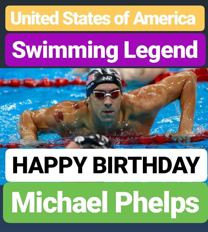 HAPPY BIRTHDAY  Michael Phelps SWIMMING LEGEND