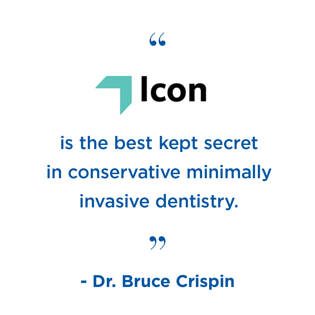 """""""Icon is the best kept secret in conservative minimally invasive dentistry"""" - Dr. Bruce Crispin of Esthetic Professionals Practice #IconbyDMG http://bit.ly/2JbKldH"""