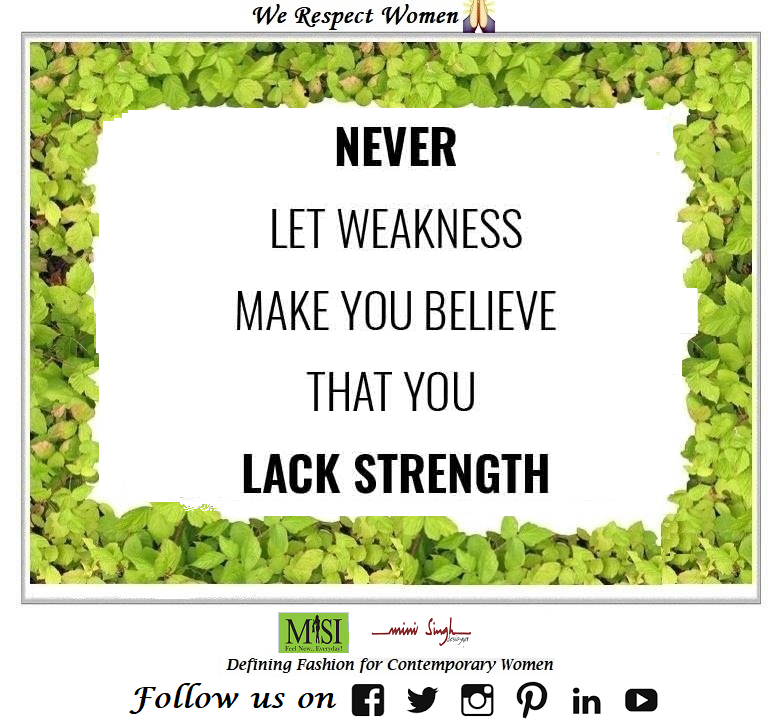 Never #let your weakness #overpower you and #strength lack in you. Have A #Beautiful Day!! #Minisinghwishes #Minisinghmotivation #Minisinghinspiration #Minisinghoptimism #MinisinghPositivity #MinisinghThoughts