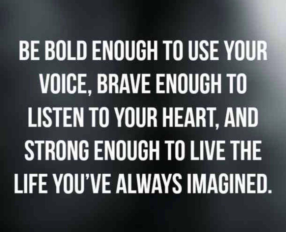 #BelieveInYourself #BeBold #ListenToYourHeart You're BRAVE!💟