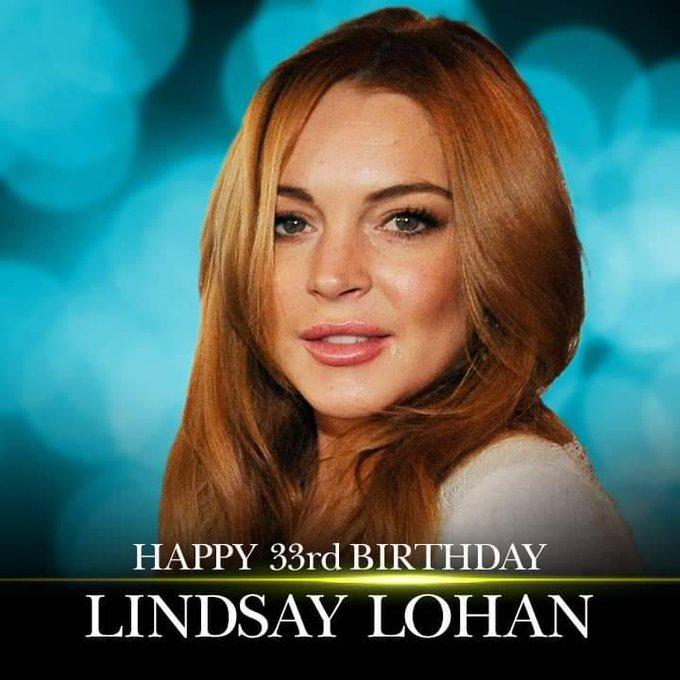 Happy birthday to Lindsay Lohan.