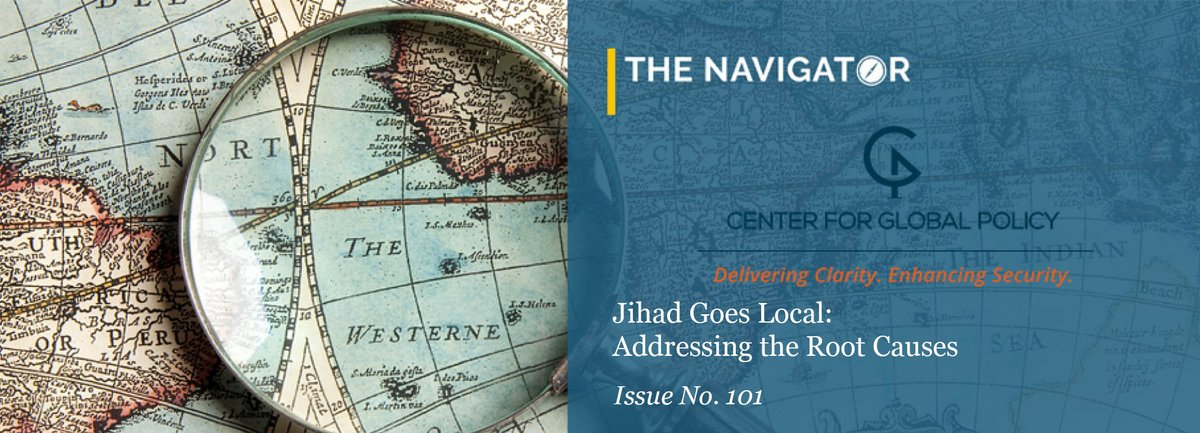 """. @Charles_Lister examines the emergence of local #ISIS and #Daesh brances in the most recent #Navigator: """"The next phase of the global jihad is defined by local dynamics. It is time that the world focuses on stopping this multi-generational threat.""""  https://www.cgpolicy.org/articles/jihad-goes-local-addressing-the-root-causes/…"""