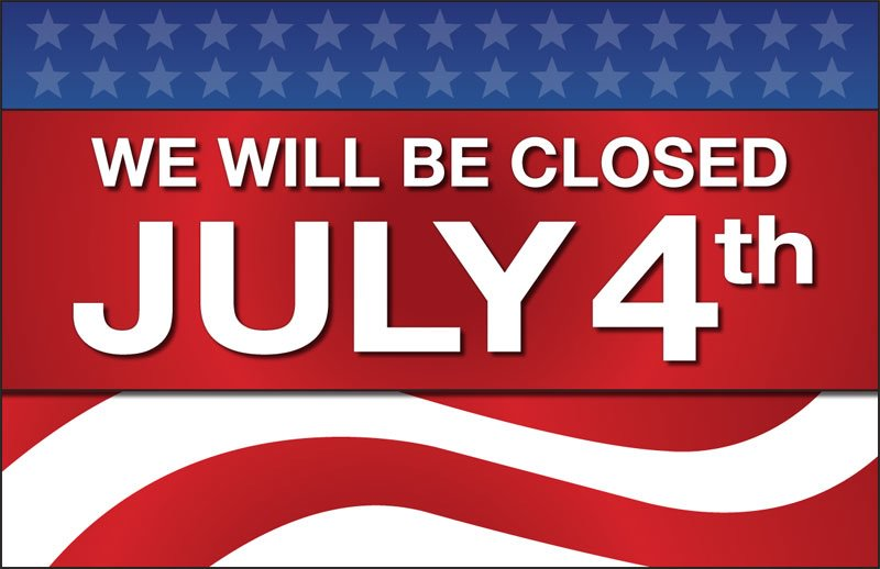 We will be closed Thursday for the 4th of July, and will open back up Friday the 5th for our normal hours!  Have a great day everyone!