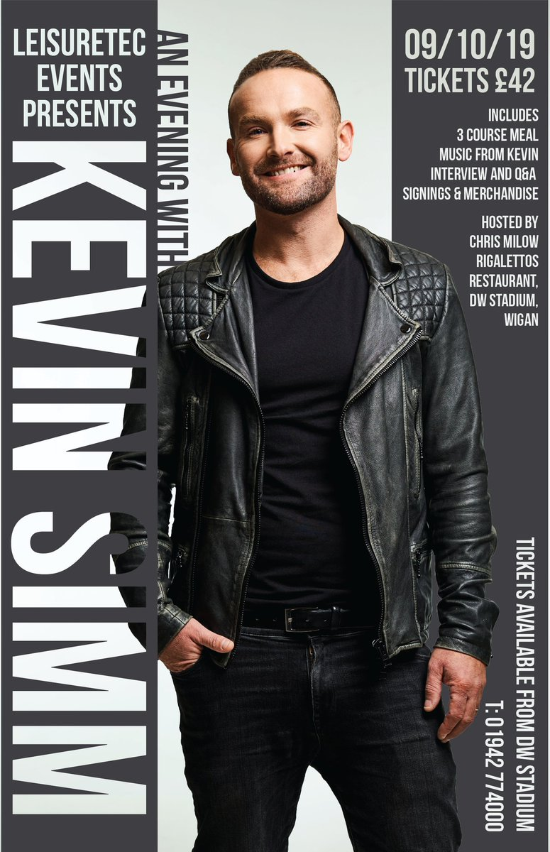 We are happy to announce An Evening with @kevinsimm on 9th October 2019 @Rigalettos Tickets now available @DWStadium @wetwetwetuk @milowman @DMSignsDesign