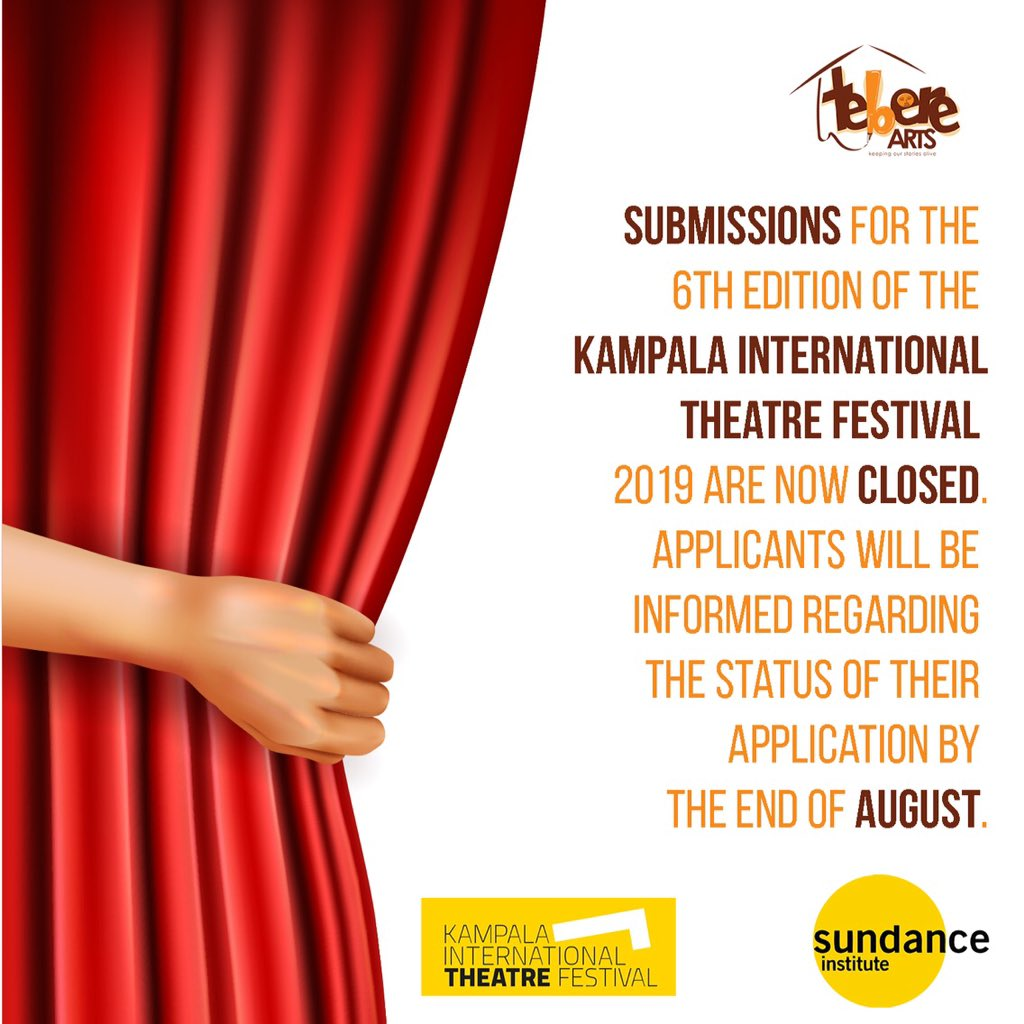 Submissions for the 6th edition of the Kampala International Theatre Festival 2019 are now closed. Applicants will be informed regarding the status of their application by the end of August. #theatre  #KITF  #artists  #thursdaymorning