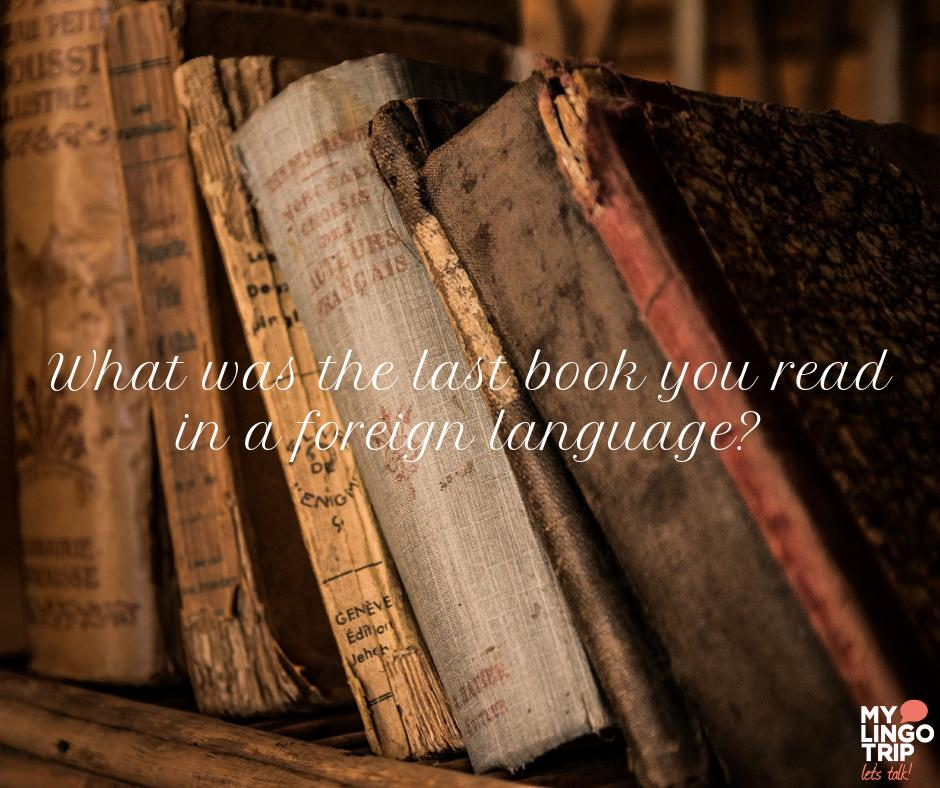 What was the last book you read in a foreign language? 📚 📖  Do you prefer reading books in the original version or in your own language and why? 🧐  #books #literature #originalversion #translation #readers #mylingotrip #elearning #languagelearning #onlinelearning