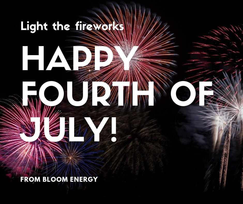 RT @Bloom_Energy: Happy Fourth of July from all of us at Bloom Energy! https://t.co/m0JhZmub5u