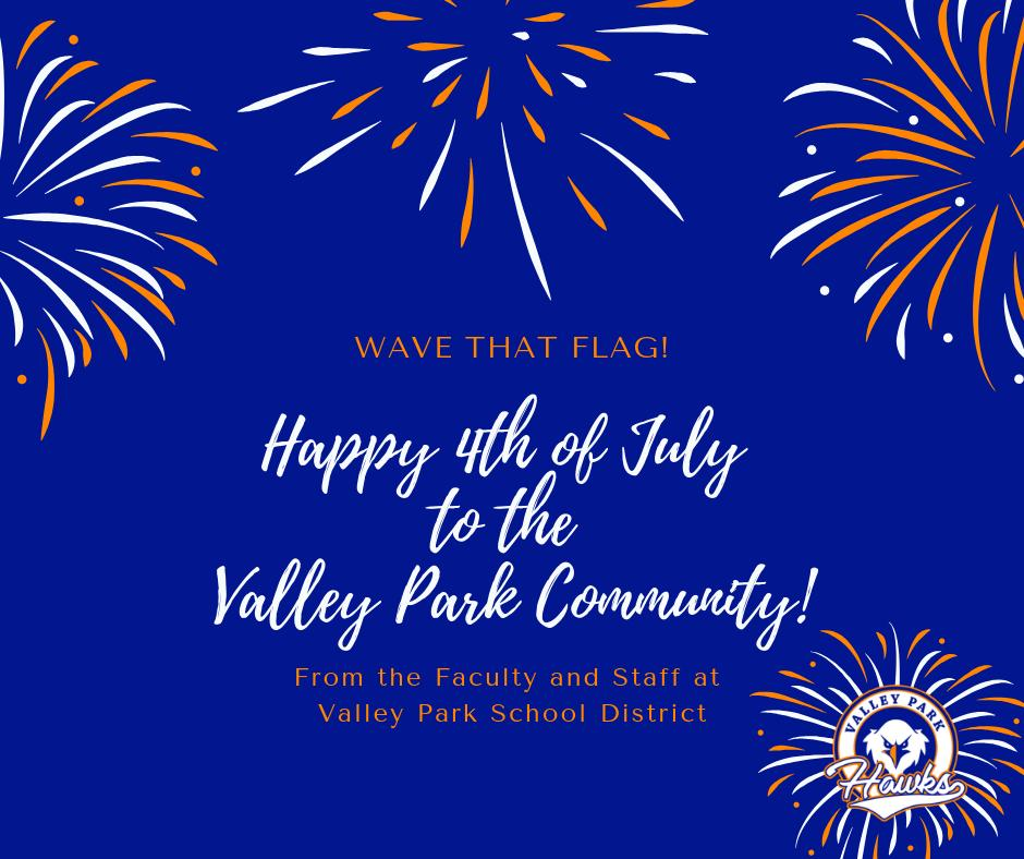 Have a happy and safe Fourth of July! #VPpride #ValleyParkSD