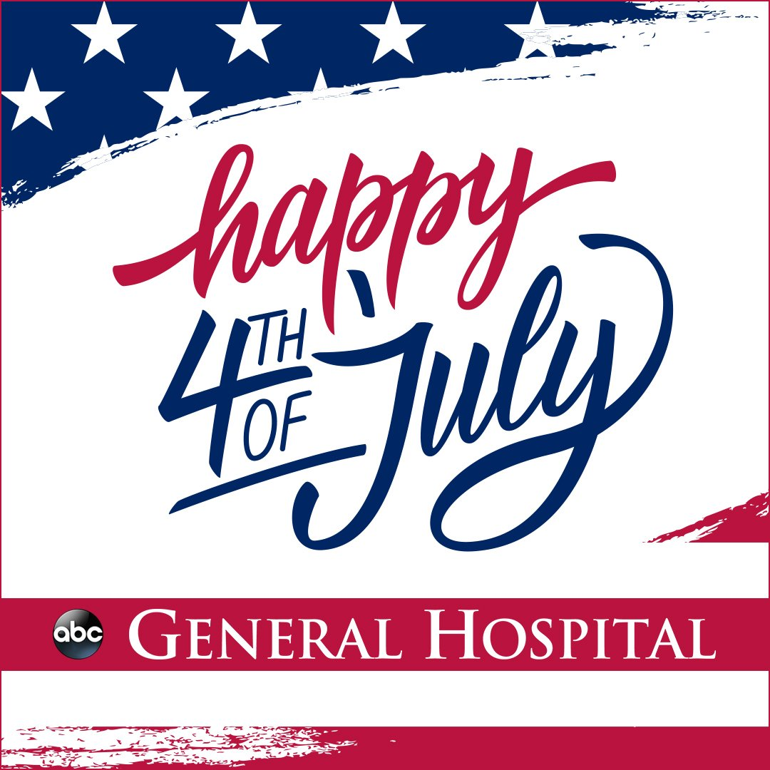 🎇 Happy Independence Day from all of us at General Hospital! 🎆 #GH