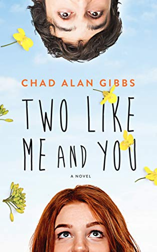 """Fans of @JohnGreen will find what they're looking for in Two Like Me and You, called """"intimate and epic,"""" by @Kirkus. #YA @chad_gibbs http://mybook.to/twome"""