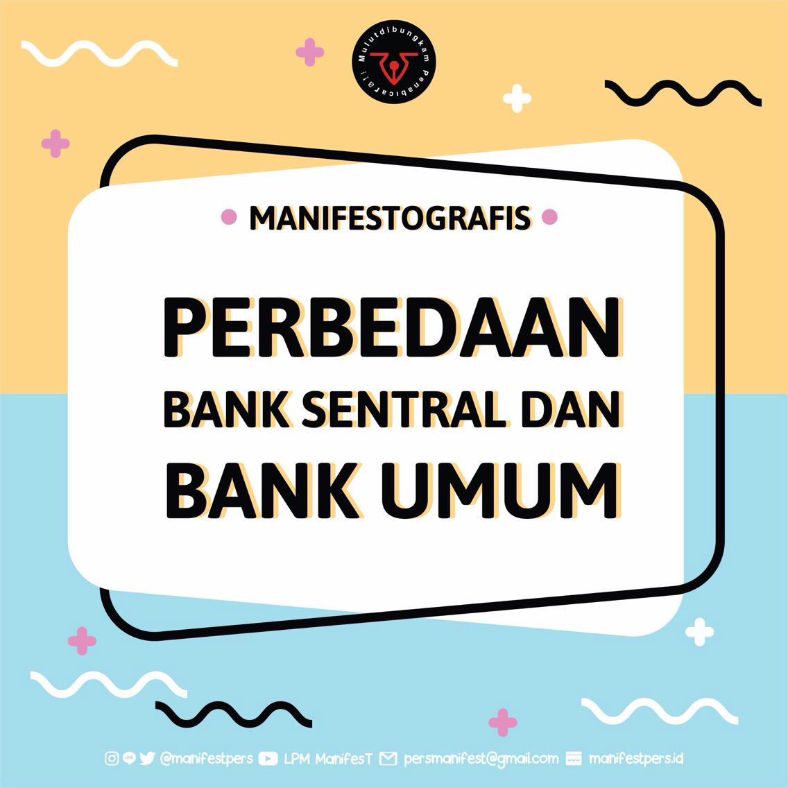 [ MANIFESTOGRAFIS : PERBEDAAN BANK SENTRAL DAN BANK UMUM ]  Dalam rangkan Hari Bank Indonesia nih ManifesT kasih Infografis kece.  Semoga bank Indonesia semakin terpercaya, kokoh dan semakin memajukan perbankan nasional.  #ManifesT #haribankindonesia https://t.co/KGxBFOlPZE