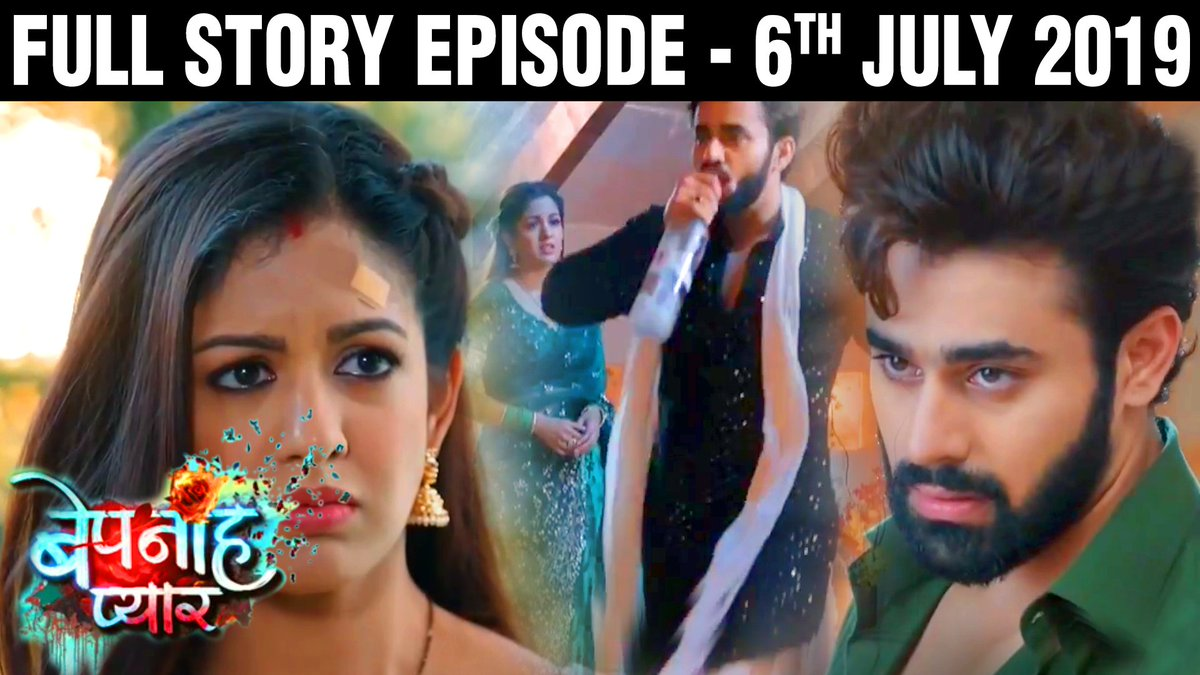 Bepanah Pyaar - Today 6th July 2019 Full Episode Story