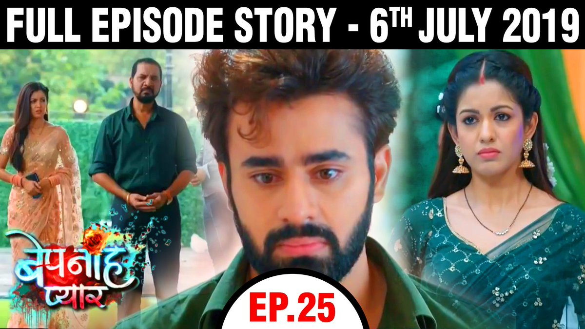 Bepanah Pyaarr - Full Episode 25 6th July 2019 Story