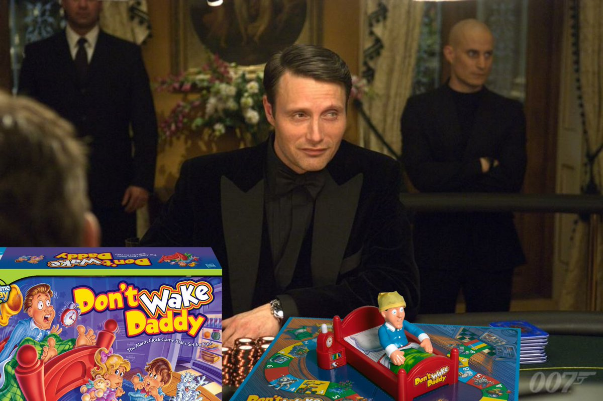 It seems that you've woke daddy, Mr. Bond.