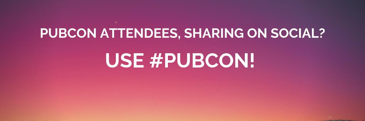 Hey Pubcon Attendees, follow #Pubcon for conference updates. And if you are sharing what you are learning today, make sure to use the hashtag! We would love to know your thoughts.
