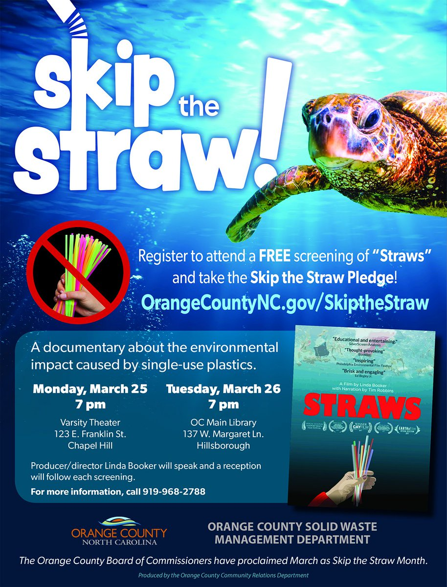 Orange County, Chapel Hill, Carrboro, and Hillsborough have proclaimed March as &quot;Skip the Straw&quot; month. Orange County Solid Waste is offering free showings of the movie STRAWS at the Varsity Theater (3/25) and Orange County Main Library (3/26). More at  http:// bit.ly/2VAfRqg  &nbsp;  <br>http://pic.twitter.com/s10lLMHZCS