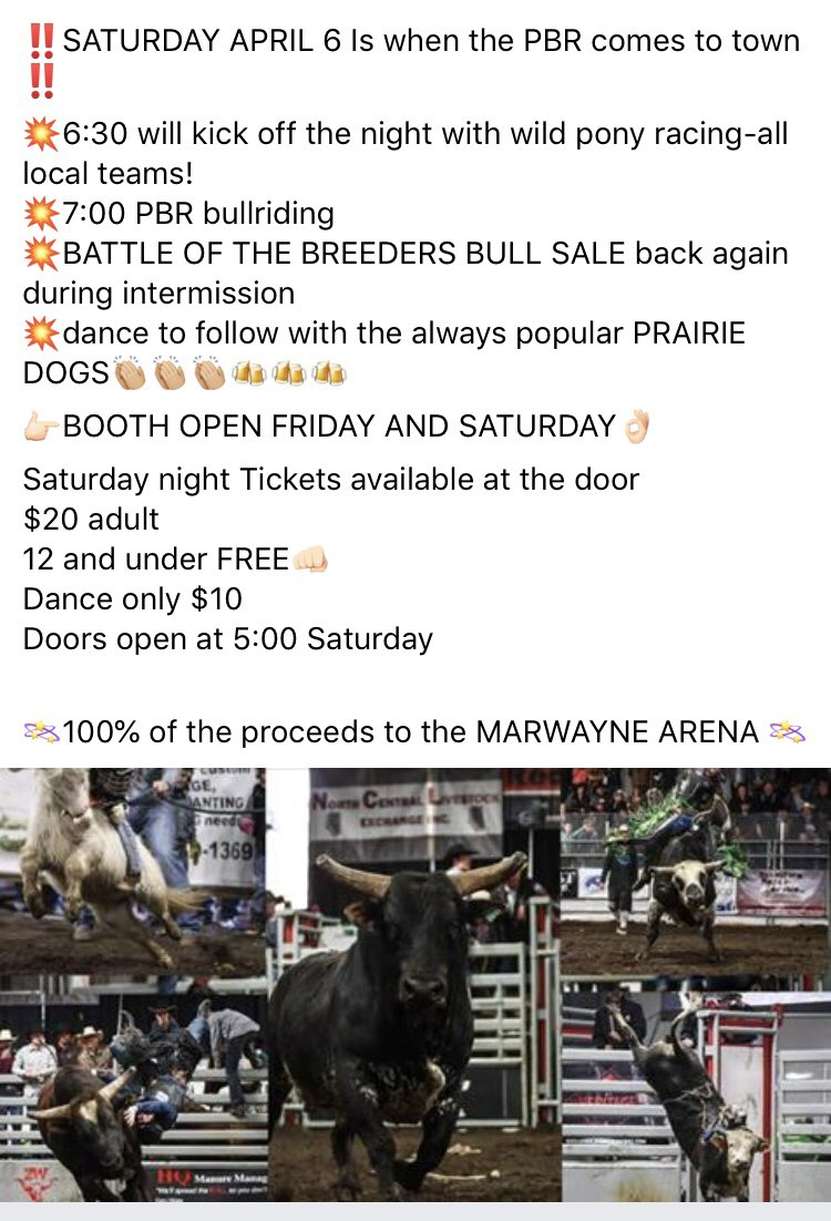 Marwayne Arena PBR. Kicks off Friday April 5 with ABBI bucking bull competition at 4:00 and followed by Jr bulls and steer riding. Wild pony races. Friday night is a silver collection at the door