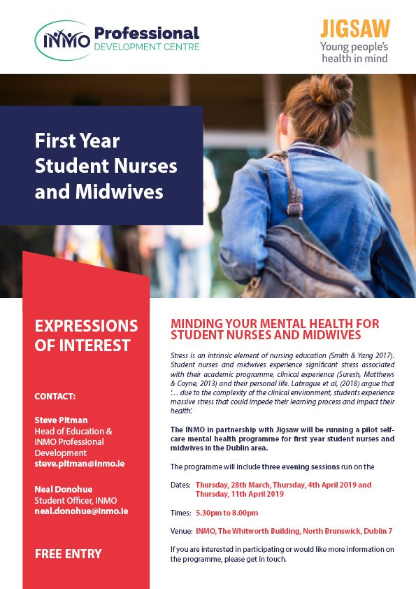 'Mind Your Mental Health' for Student Nurses &Midwives This programme is aimed at first-year student nurses/midwives - Dublin area. The programme is run over 3 evening in March/April. Interested and can attend all 3 session register @ https://lnkd.in/eb7ZM6f  @INMO_IRL @JigsawYMH