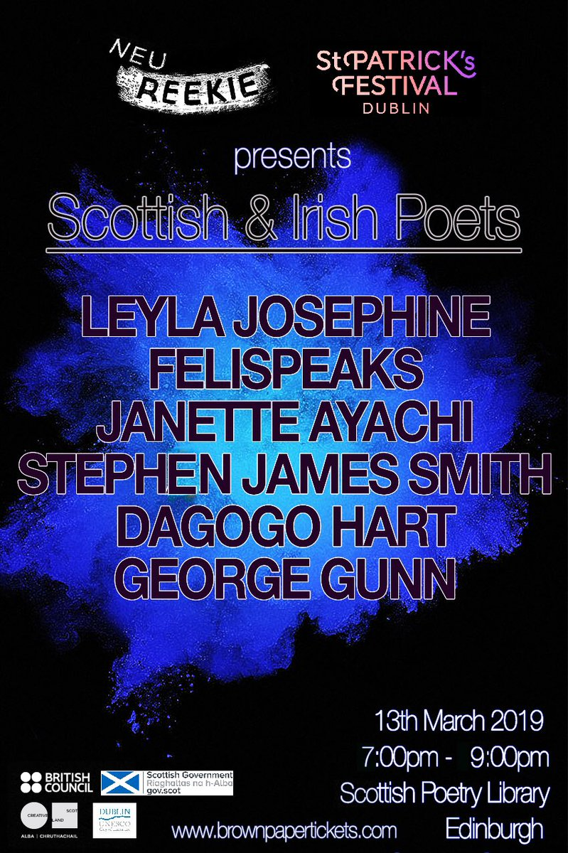 #EDINBURGH...  I've a gig @ByLeavesWeLive the Scottish Poetry Library on the 13th of March at 7pm for @stpatricksfest & @NeuReekie  Feat. 🇮🇪&🏴󠁧󠁢󠁳󠁣󠁴󠁿poets: @LeylaJosephine1 @janetteayachi George Gunn @FeliSpeaks @dondagz  TIX:https://neuscotsirish.brownpapertickets.com