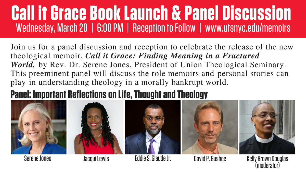"""Excited to announce the book launch for Union president @SereneJones' upcoming memoir, """"Call It Grace: Finding Meaning in a Fractured World.""""  On March 20 from 6-8, she'll be joined by @RevJacquiLewis, @esglaude, and @dpgushee for an intimate conversation moderated by @DeanKBD."""
