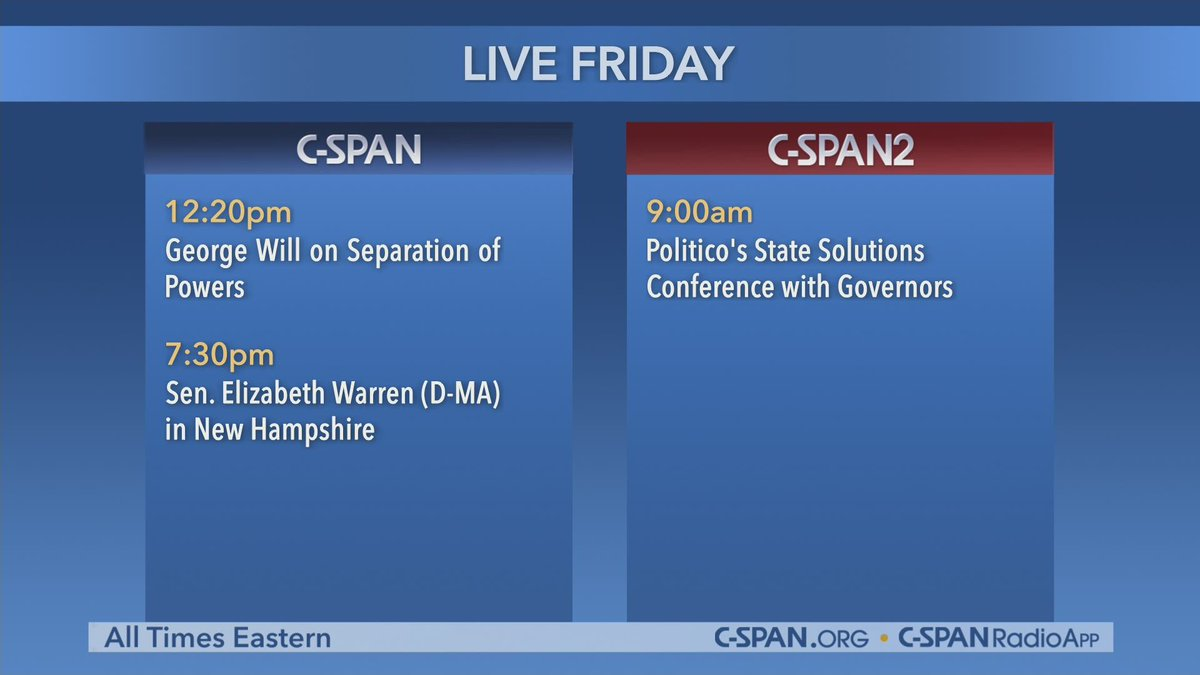 Today on C-SPAN: 9am – U.S. House: Pro Forma Session 12:20pm – @GeorgeWill @georgemasonlaw 7:30pm – @ewarren @NHDems  C-SPAN2: 9am – @Politico #StateSolutions Conference