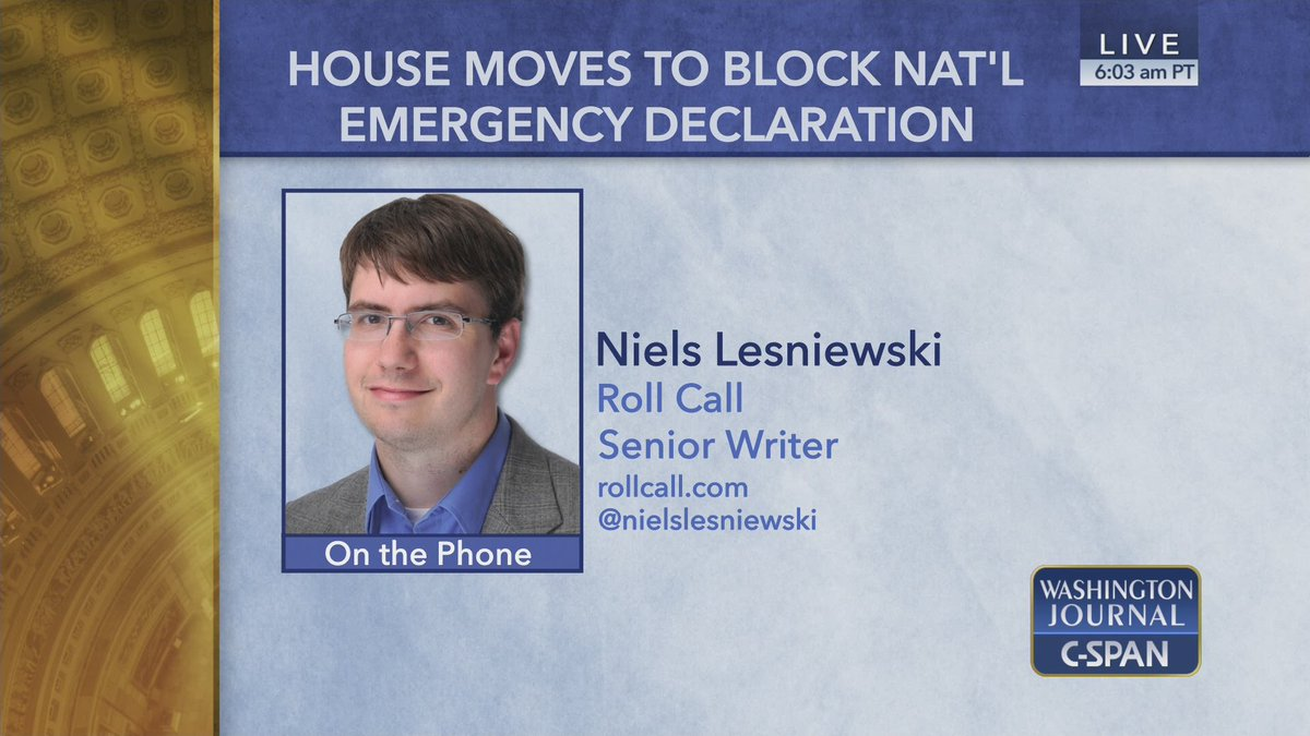 ON THE PHONE|  Roll Call's Niels Lesniewski discusses House Democrats' resolution aimed at blocking the national emergency declaration that President Donald Trump issued to help finance his wall along the Southwest border  Listen here: 📞 https://cs.pn/2GFyh5A