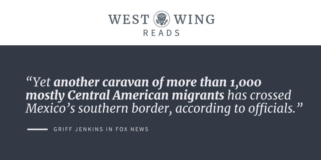 """A new caravan was able to """"overwhelm"""" officials and enter Mexico illegally.  """"Such pressures on U.S. border cities like El Paso . . . are evident in the number of apprehensions for illegal entry, which is up 478 percent this year.""""  West Wing Reads: http://45.wh.gov/8V3xFi"""