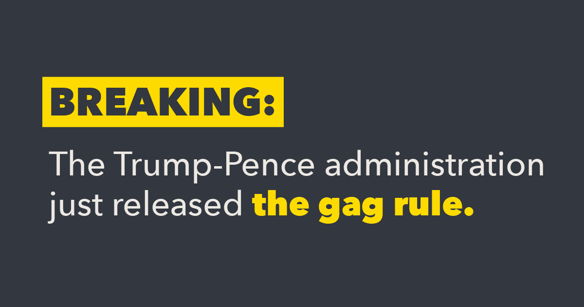 BREAKING: Despite massive opposition, the Trump-Pence administration just released its unethical gag rule, making it illegal for Title X health care providers to refer patients for abortion. #NoGagRule  #DontGagMyCare