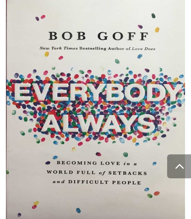 Everybody, Always: Becoming Love In A World Full Of Setbacks And Difficult People  - By Bob Goff <br>http://pic.twitter.com/XPW65c3lG0