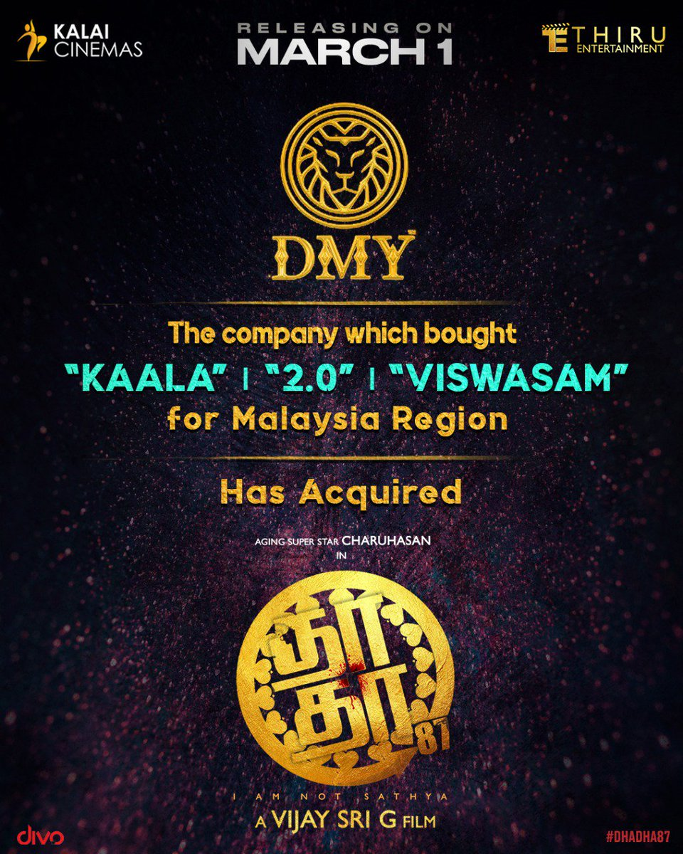 DMY - a huge player in Malaysia, who released #Kaala, #2Point0 and #Viswasam, has acquired #Dhadha87 release rights now..   #6daystogoforDhadha87  #Dhadha87From1stMarch #Charuhaasan