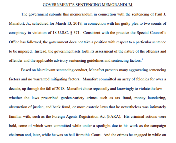 NOW: Mueller's office has filed its redacted sentencing memo for Paul Manafort in his DC case. They're not taking a position on how much prison time he should get, or whether it should stack on top of whatever he gets in his Virginia case https://www.scribd.com/document/400335128/2-23-19-US-Sentencing-Memo-Manafort-DC …
