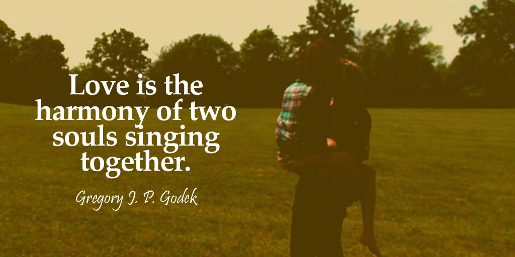 Love is the harmony of two souls singing together. - Gregory J. P. Godek #quote<br>http://pic.twitter.com/7tGsi3EYbY