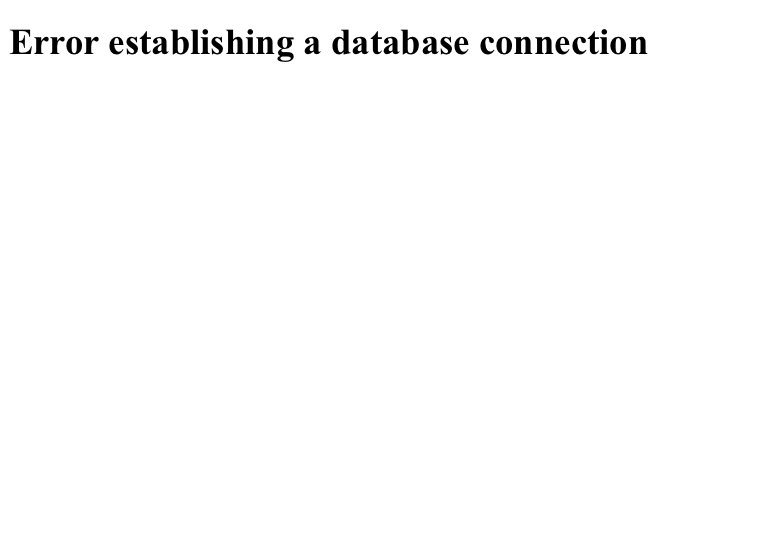 Screenshot with text Error establishing a database connection