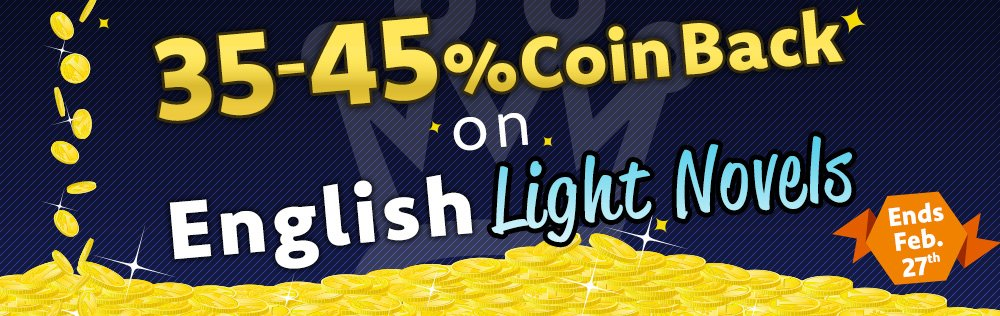 Get 35-45% Coin Back on English light novels until Feb 27th