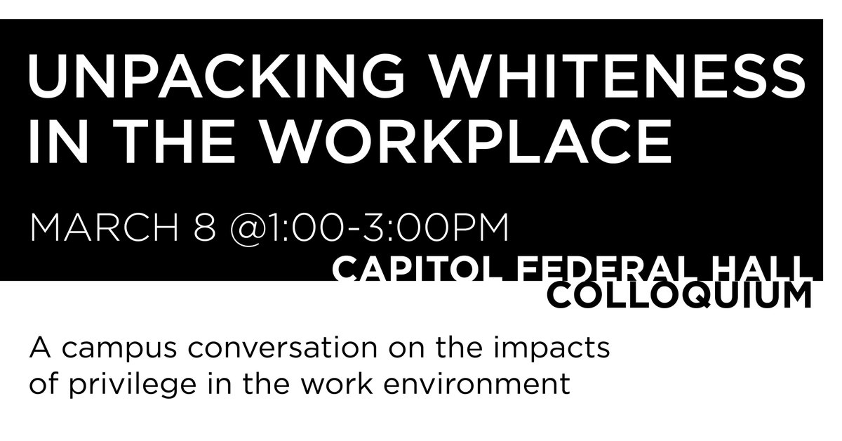 There are still seats left in the Unpacking Whiteness in the Workplace workshop this Friday, March 8, 1-3 PM in the Cap Fed Hall Colloquium. Register now through http://mytalent.ku.edu . Thank you to Staff Senate for creating this important professional development opportunity!